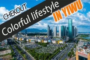 Yiwu City Guide