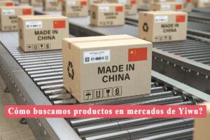 Como-buscamos-productos-en-mercados-de-Yiwu