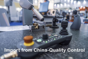 Import from China-Quality Control