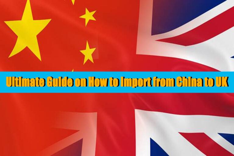 Importing from China to UK