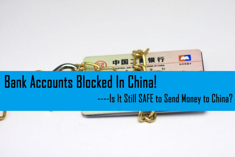 Is t still SAFE to send money to China----Many bank accounts are blocked in China