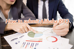 How to submit Alibaba RFQ?